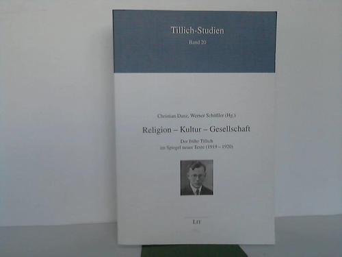 Religion - Kultur - Gesellschaft. Der frühe Tillich im Spiegel neuer Texte (1919 - 1920)