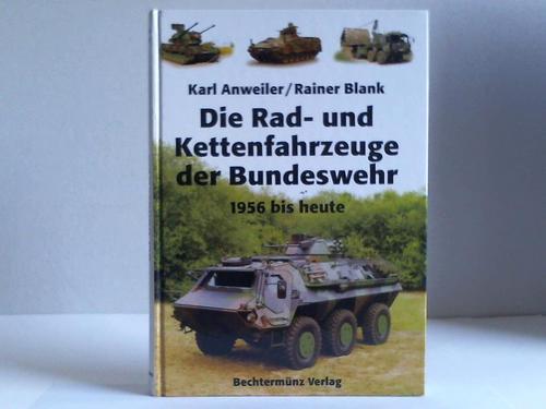 Die Rad- und Kettenfahrzeuge der Bundeswehr. 1956 bis heute
