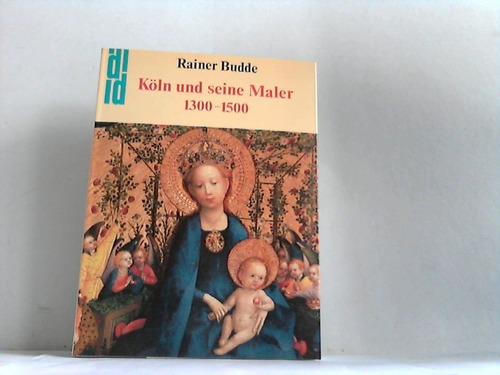 Köln und seine Maler 1300 bis 1500