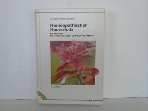 Homöopathischer Hausschatz. Ein Lesebuch für studierende Laien und werdende Meister