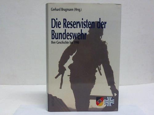 Die Reservisten der Bundeswehr. Ihre Geschichte bis 1990