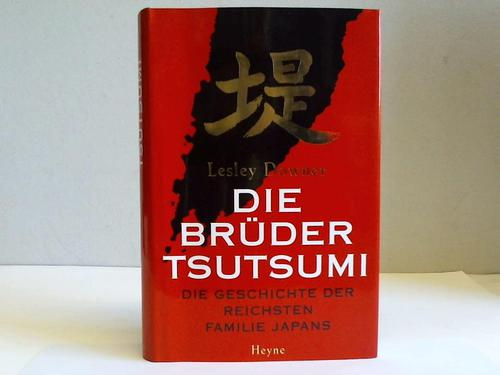 Die Brüder Tsutsumi. Die Geschichte der reichsten Familie Japans