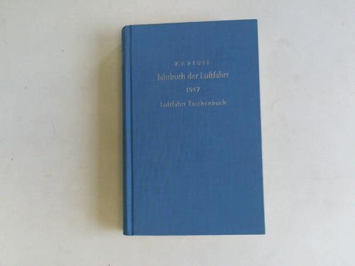 Reuss, Karl-Ferdinand (Hrsg.) Jahrbuch der Luftfahrt 1957. Luftfahrt-Taschenbuch