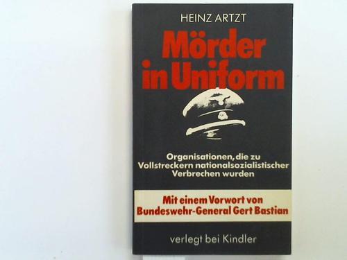 Mörder in Uniform. Organisationen, die zu Vollstreckern nationalsozialistischer Verbrechen wurden