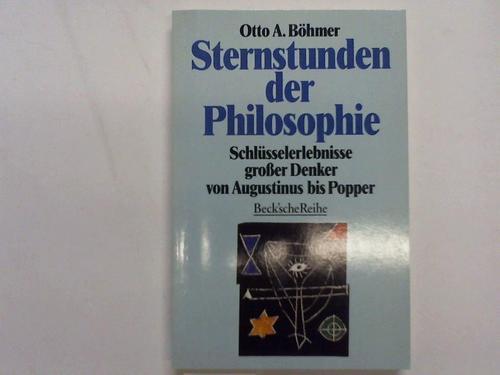 Sternstunden der Philosophie. Schlüsselerlebnisse großer Denker von Augustinus bis Popper