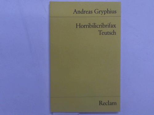 Horribilicribrifax Teutsch. Scherzspiel