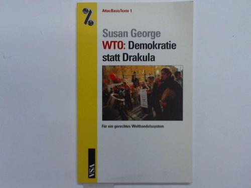 WTO: Demokratie statt Dracula. Für ein gerechtes Welthandelssystem