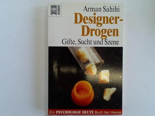 Designer-Drogen. Gifte, Sucht und Szene