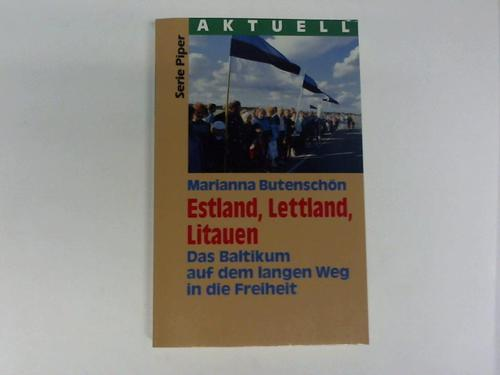 Estland, Lettland, Littauen. Das Baltikum auf dem langen Weg in die Freiheit
