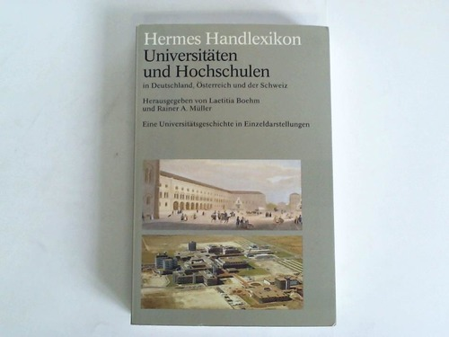 Universitäten und Hochschulen in Deutschland, Österreich und der Schweiz. Eine Universitätsgeschichte in Einzeldarstellungen