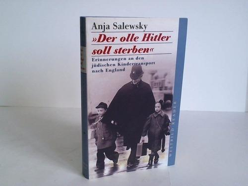 Salewsky, Anja  Der olle Hitler soll sterben. Erinnerungen an den jüdischen Kindertransport nach England