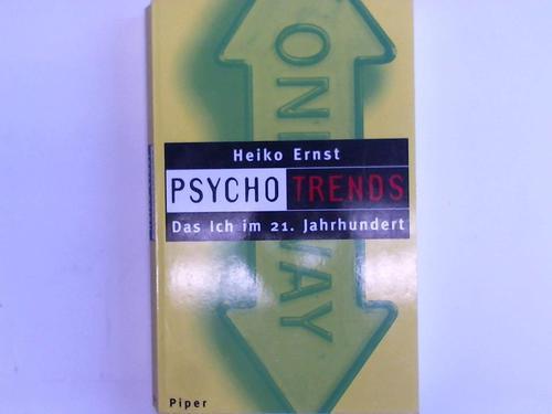 Ernst, Heiko Psychotrends. Das Ich im 21. Jahrhundert