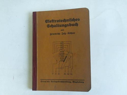 Elektrotechnisches Schaltungsbuch. Ein Taschenbuch für Schule und Praxis