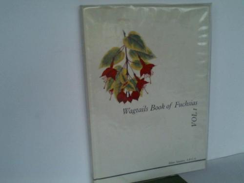 Wagtails Book of Fuchsias. Vol. I