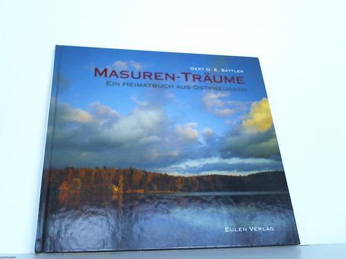 Masuren-Träume. Ein Heimatbuch aus Ostpreussen