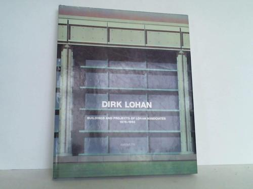 Dirk Lohan. Buildings and Projects of Lohan Associates 1978 - 1993