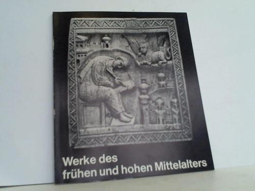 Werke des frühen und hohen Mittelalters. Westfälisches Landesmuseum für Kunst und Kulturgeschichte Münster 1976