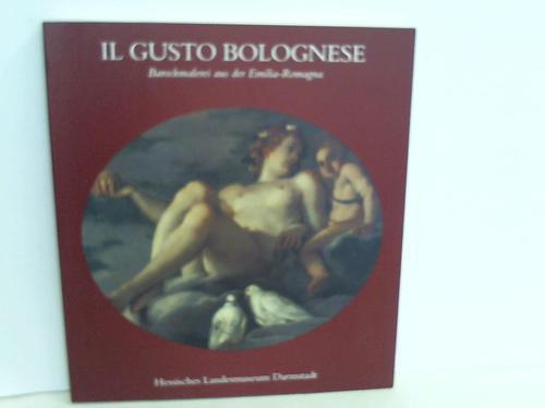 Il Gusto Bolognese. Barockmalerei aus der Emilia-Romagna