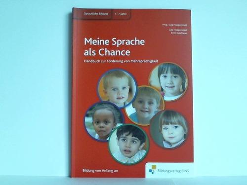 Hoppenstedt, Gila / Apeltauer, Ernst Meine Sprache als Chance. Handbuch zur Förderung von Mehrsprachigkeit