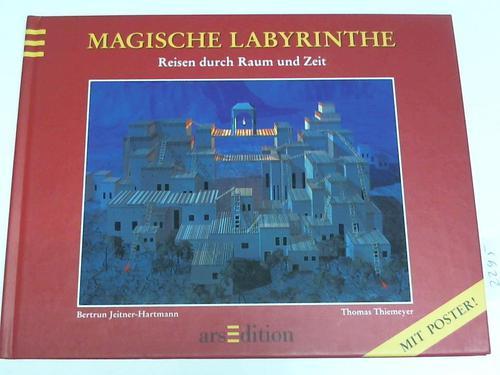 Magische Labyrinthe. Reisen durch Raum und Zeit