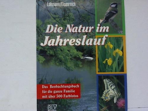 Die Natur im Jahreslauf. Das Beobachtungsbuch für die ganze Familie