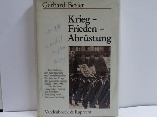Krieg - Frieden - Abrüstung. Die Haltung der europäischen und amerikanischen Kirchen zur Frage der deutschen Kriegsschuld 1914-1933