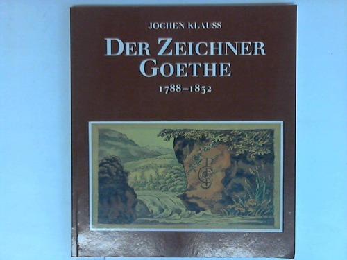 Der Zeichner Goethe 1788-1832