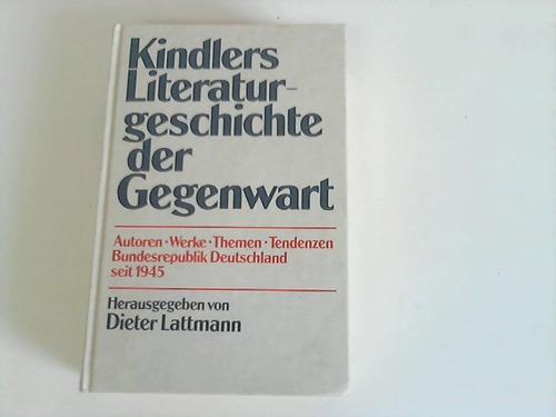 Kindlers Literaturgeschichte der Gegenwart. Autoren - Werke . Themen - Tendenzen. Bundesrepublik Deutschland seit 1945