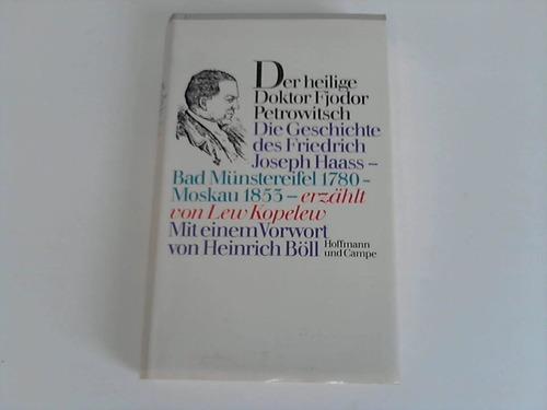 Der heilige Doktor Fjodor Petrowitsch. Die Geschichte des Friedrich Joseph Haass. Bad Münstereifel 1780 - Moskau 1853