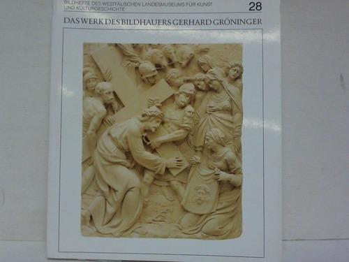Das Werk des Bildhauers Gerhard Gröninger 1582-1652
