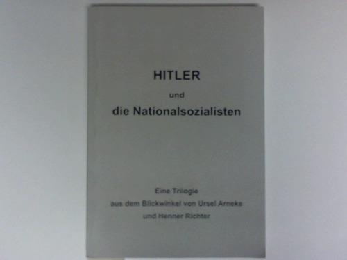 Hitler und die Nationalsozialisten. Eine Trilogie