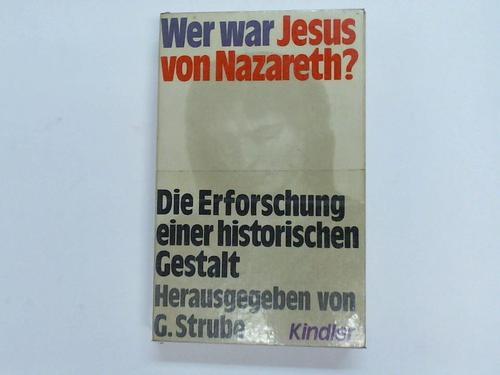 Wer war Jesus von Nazareth? Die Erforschung einer historischen Gestalt