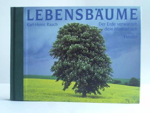 Lebensbäume ( Der Erde verwurzelt, dem Himmel nah)