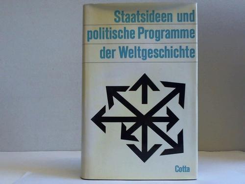 Staatsideen und politische Programme der Weltgeschichte