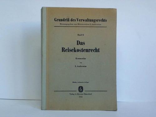 Das Reisekostenrecht. Kommentar unter Berücksichtigung der Vorschriften des Reisekostengesetzes vom 15. 12. 1933 (RGBI. I S. 1067) u.a.