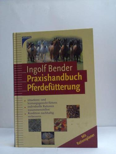 Praxishandbuch Pferdefütterung. Situations- und leistungsgerecht füttern, individuelle Rationen zusammenstellen, Kondition nachhaltig verbessern