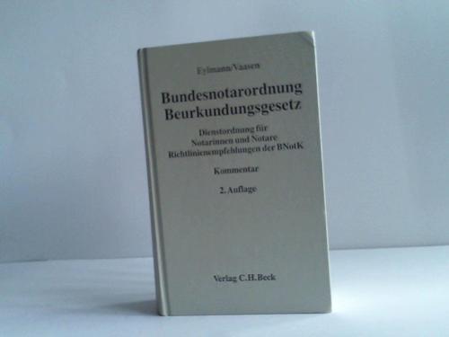 Bundesnotarordnung, Beurkundungsgesetz. Dienstordnung für Notarinnen und Notare, Richtlinienempfehlungen der BNotK
