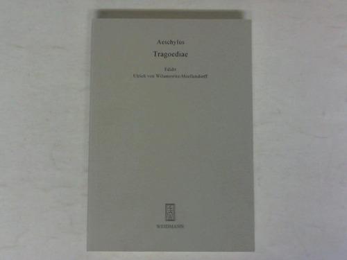 Tragoediae. Editit Ulrich von Wilamowitz-Moellendorf