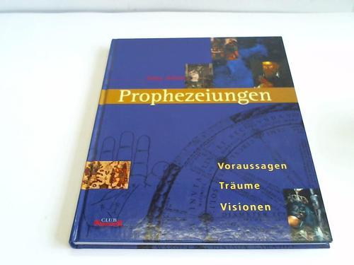 Prophezeiungen. Voraussagen Träume Visionen