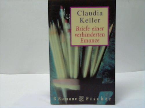 Briefe einer verhinderten Emanze. Drei Romane