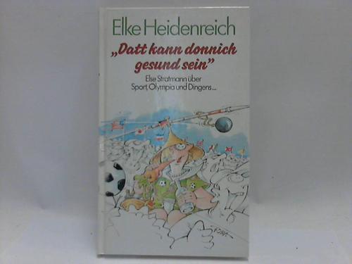 """Datt kann donnich gesund sein"""""""". Else Stratmann über Sport, Olympia und Dingens"""