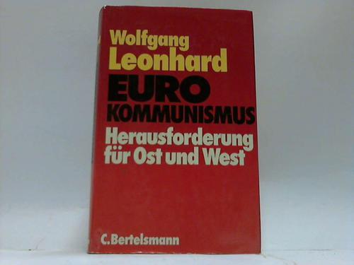 Euro Kommunismus. Herausforderung für Ost und West