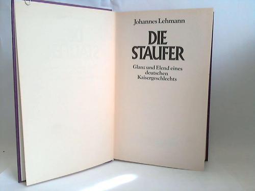 Die Staufer. Glanz und Elend eines deutschen Kaisergeschlechts