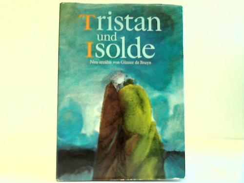 Tristan und Isolde. Nach Gottfried von Straßburg neu erzählt