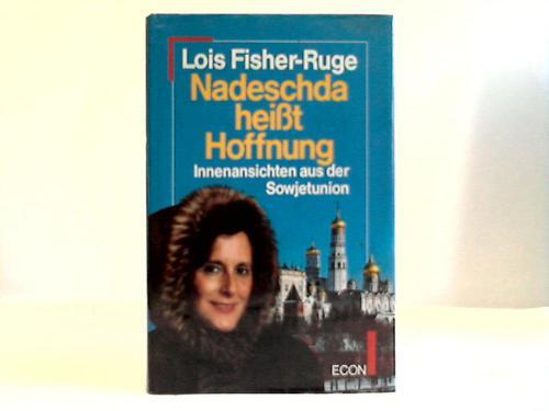 Nadeshda heißt Hoffnung. Innenansichten aus der Sowjetunion
