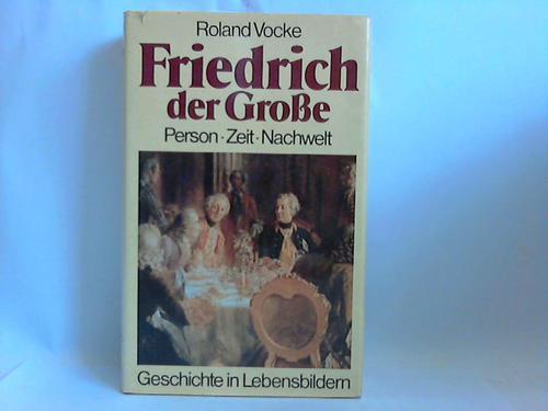 Vocke, Roland Friedrich der Große. Person - Zeit - Nachwelt
