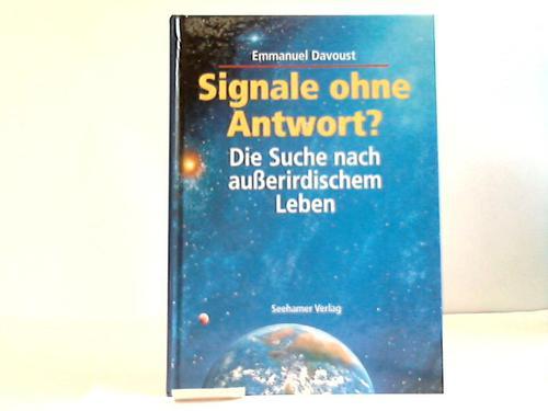 Signale ohne Antwort? Die Suche nach außerirdischem Leben