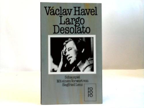 Largo Desolato. Schauspiel in sieben Bildern