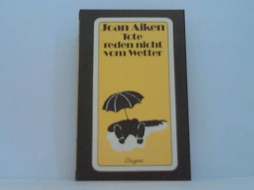 Tote reden nicht vom Wetter. Roman