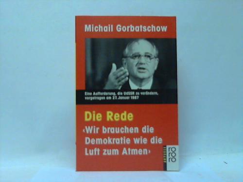 """Die Rede. """"""""wir brauchen die Demokratie wie die Luft zum Atmen"""""""" Referat vor dem ZK der KPdSU am 27. Januar 1987"""